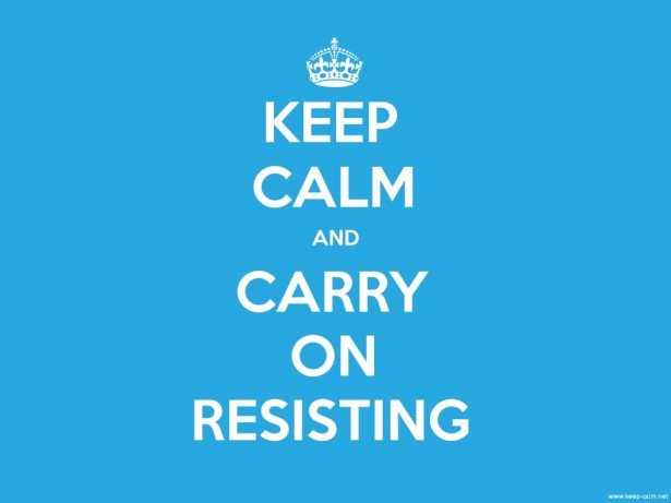 keep-calm-and-carry-on-resisting-1024-768-white-blue-615x461