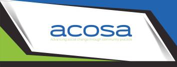 "Logo: acosa in blue letters , with ""Advancing social change through community practice"" in green etters below this. Logo is inside a white parrellogram, and on topis a blue triangle, and on bottom, green and black triangles frame the white space."
